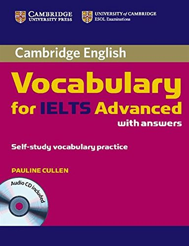 Cambridge Vocabulary for IELTS Advanced Band 6.5+ with Answers and Audio CD (Cambridge English)