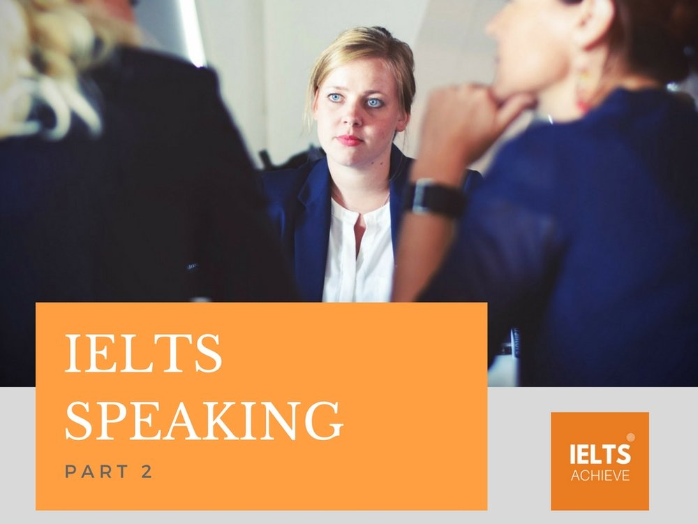 An introduction to IELTS speaking part 2