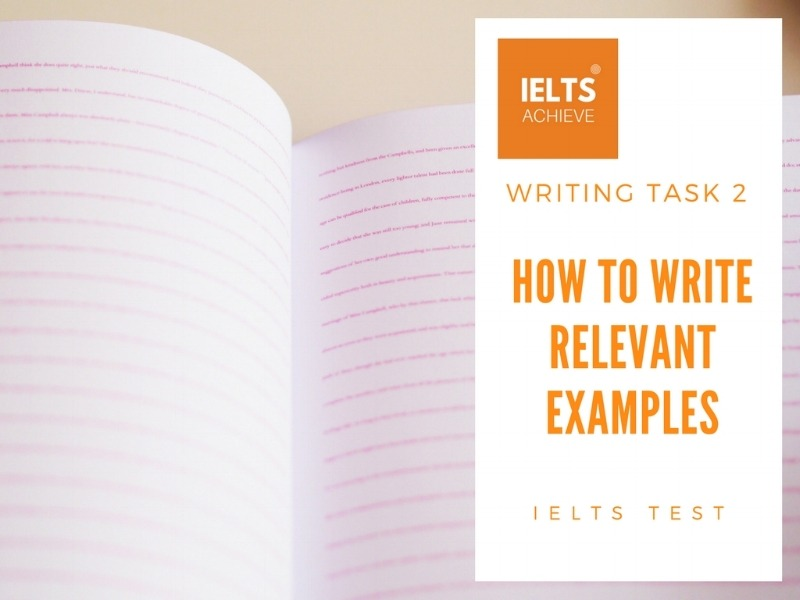 How to write relevant examples in IELTS writing task 2