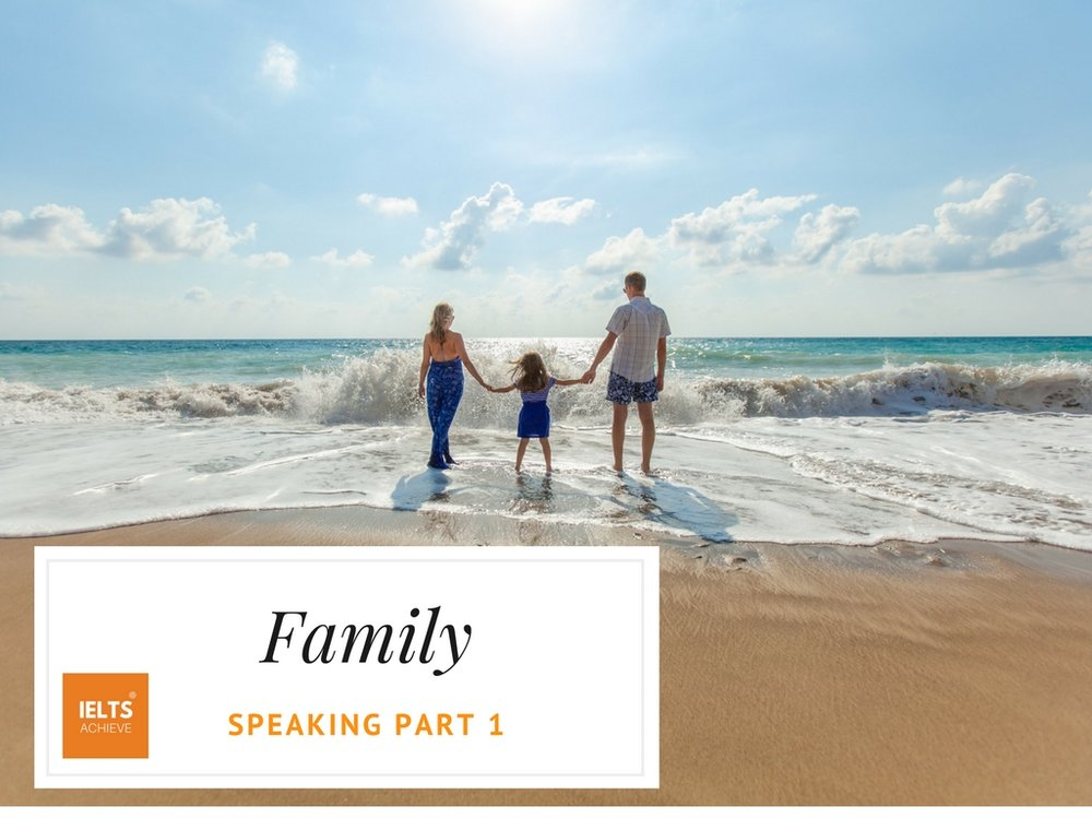 IELTS Speaking part 1 questions about family