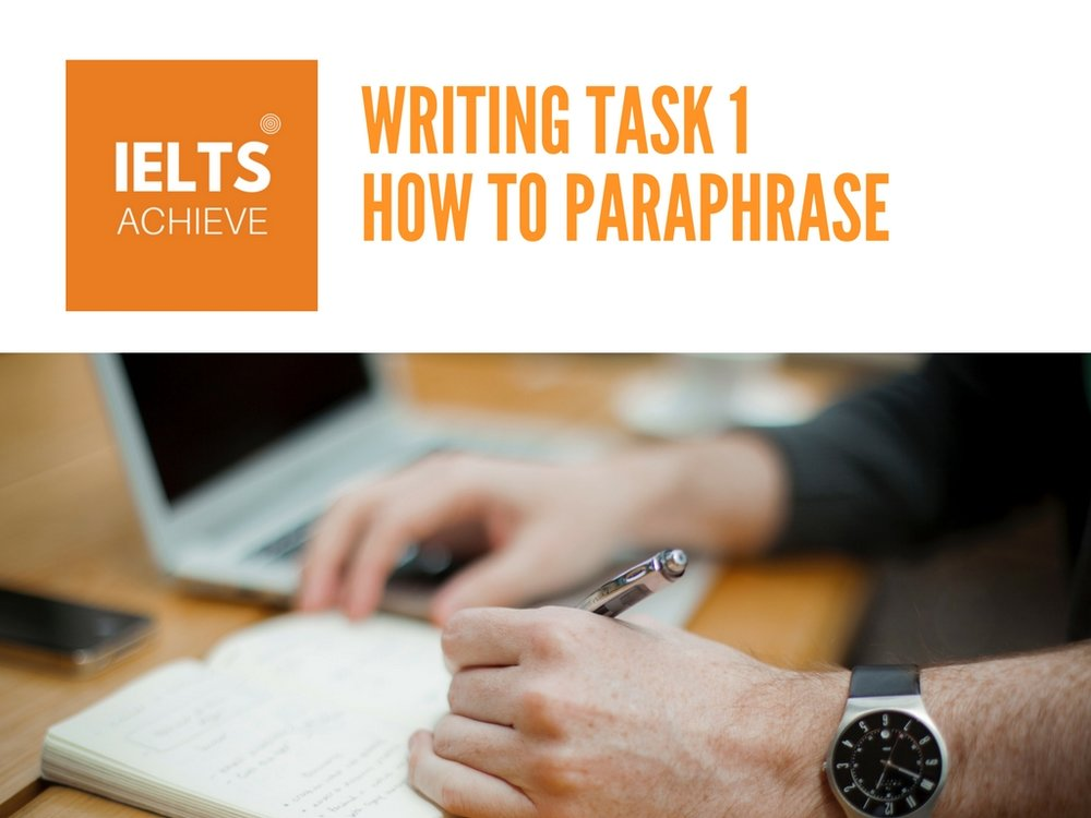 IELTS academic writing task 1 - how to paraphrase