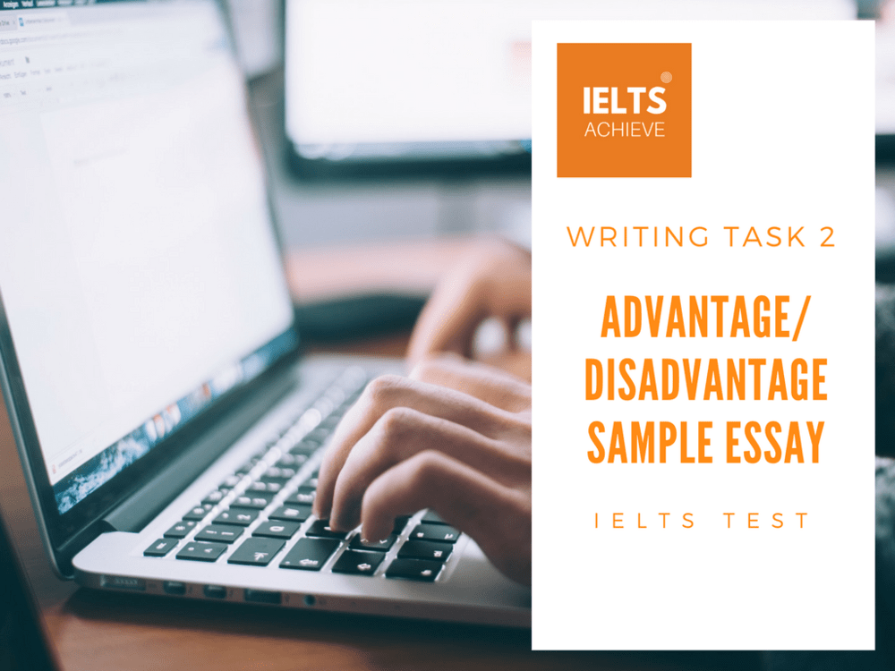 IELTS advantage or disadvanrage essay question