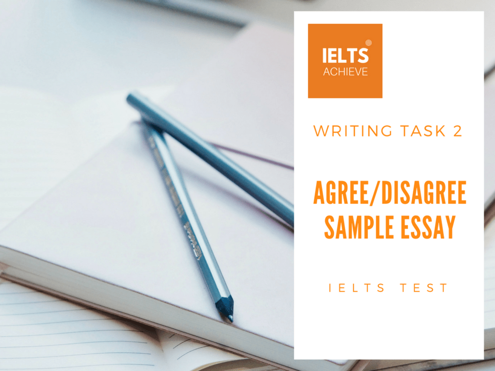 IELTS Agree/Disagree Essay Sample