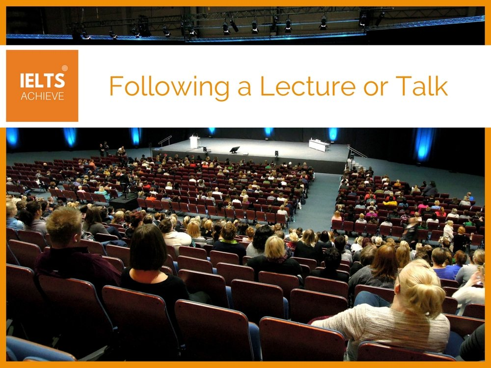 IELTS listening following a lecture or talk