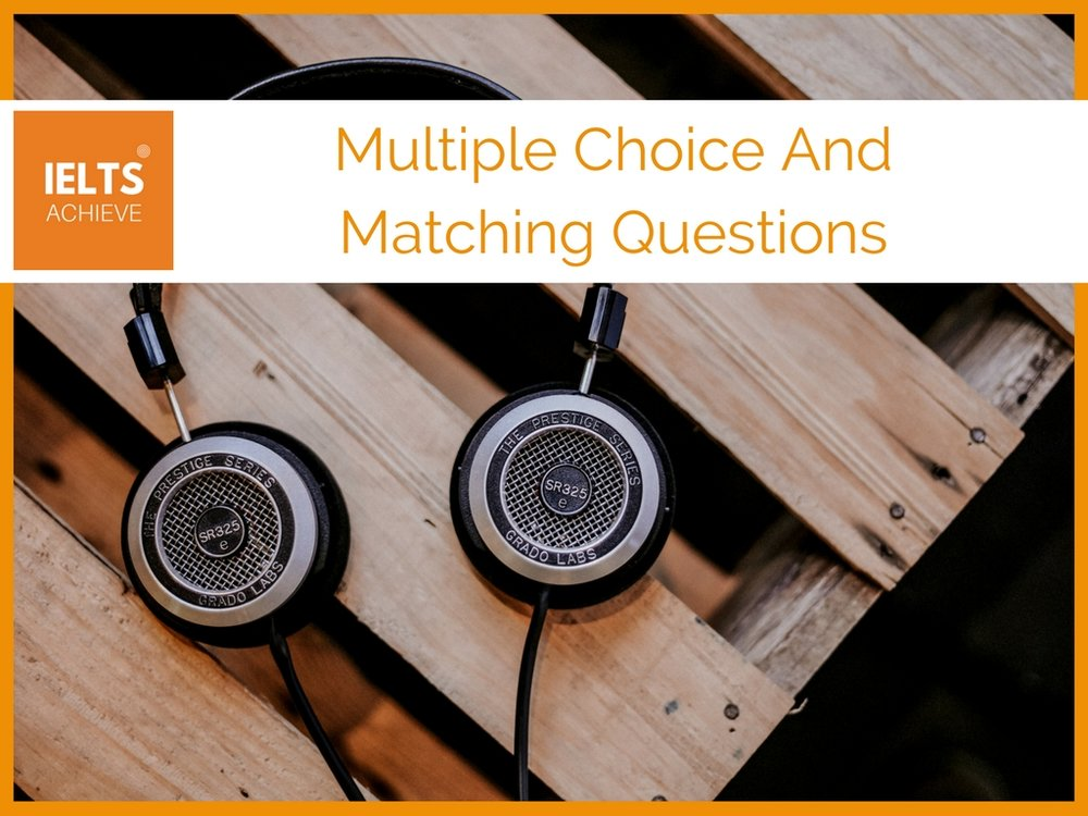 IELTS listening multiple choice and matching questions