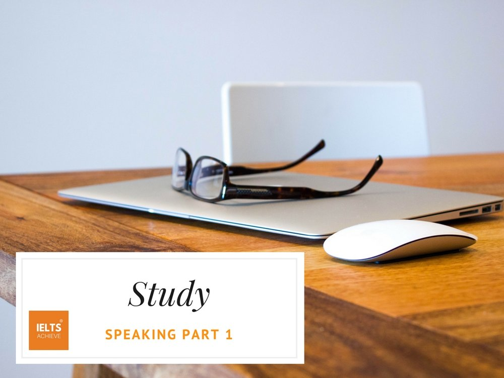 IELTS speaking part 1 questions about study