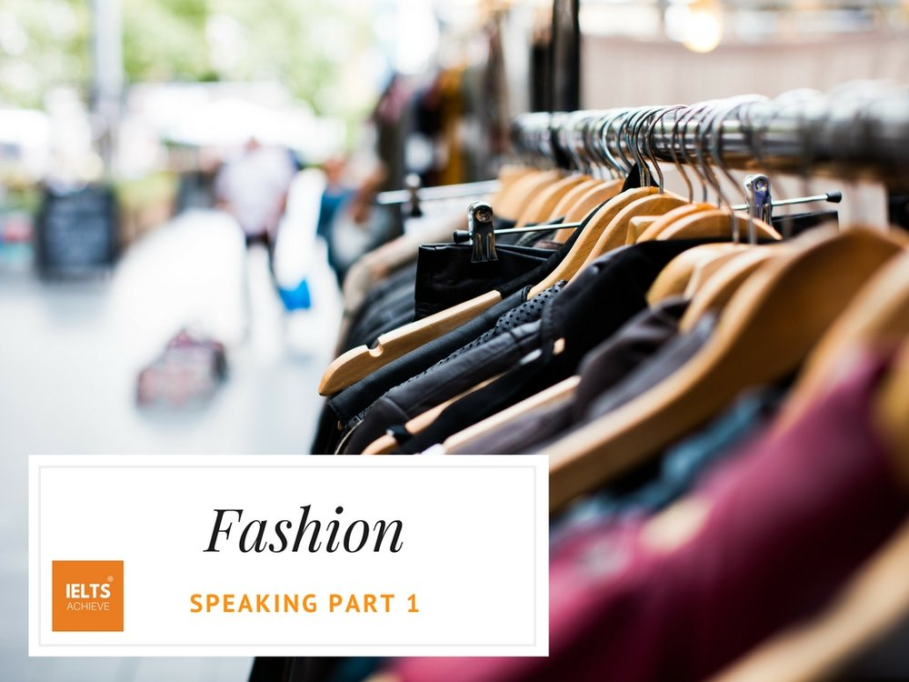 IELTS speaking part 1 questions on fashion