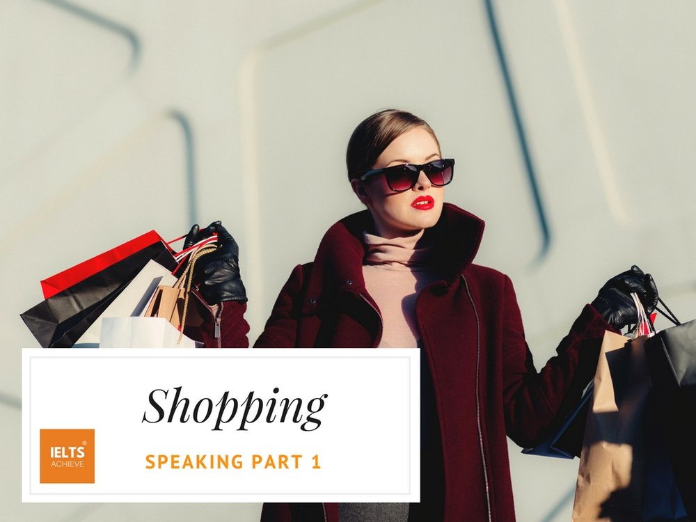 IELTS speaking part 1 questions on shopping
