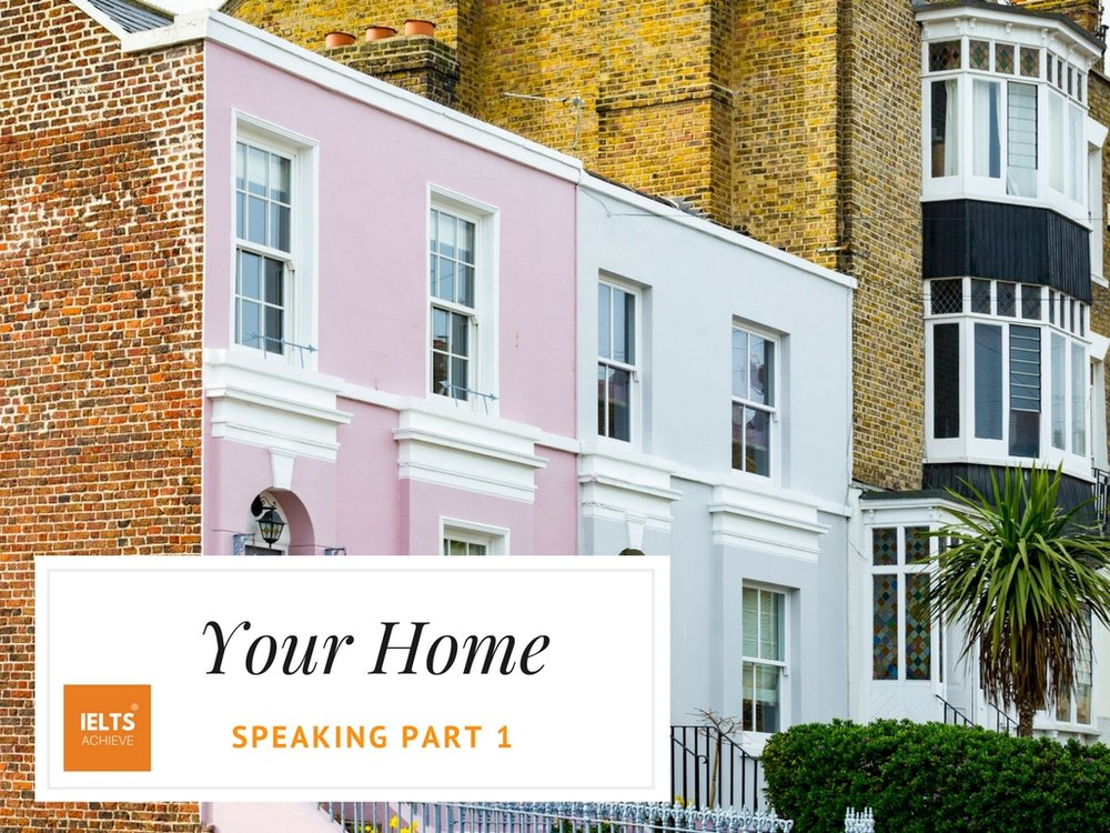 IELTS speaking part 1 questions on the home