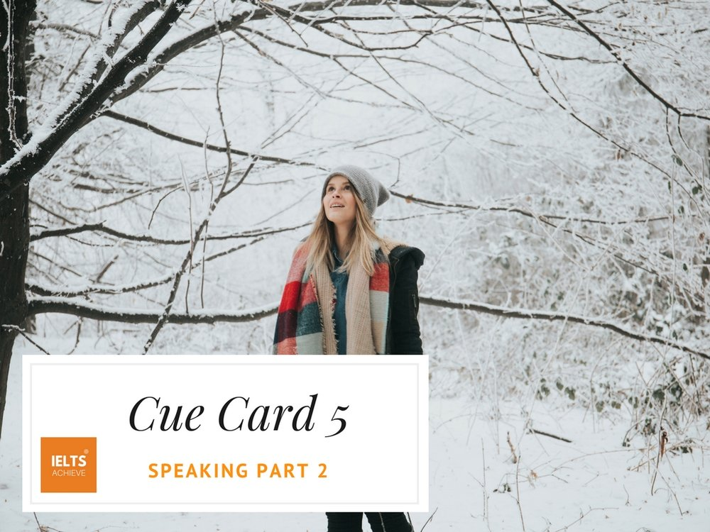 IELTS speaking part 2 cue card something you like to do in the winter
