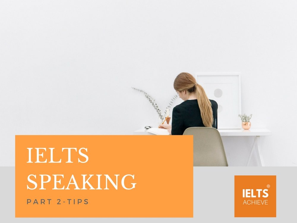 IELTS speaking part 2 tips for success