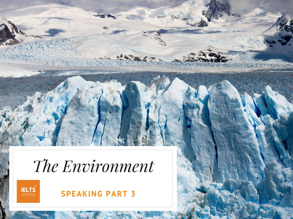 Practice for the IELTS Speaking Test The Environment.