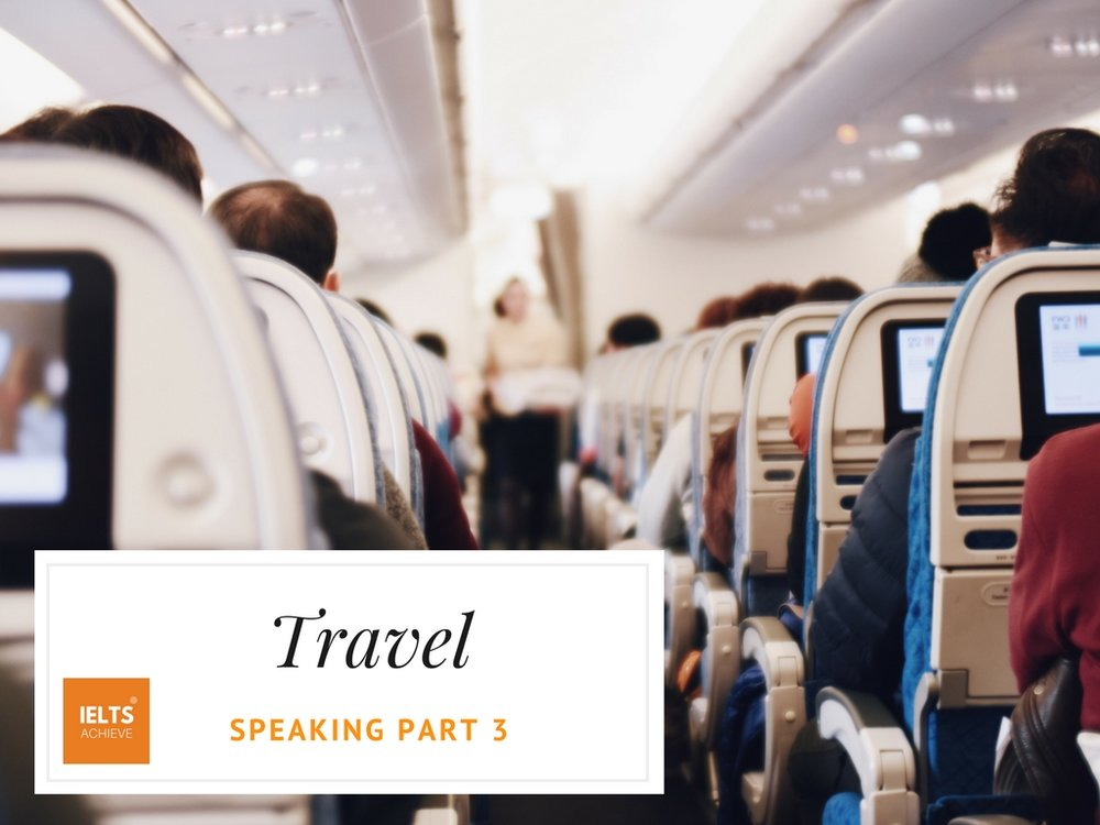 IELTS speaking part 3 questions about travel