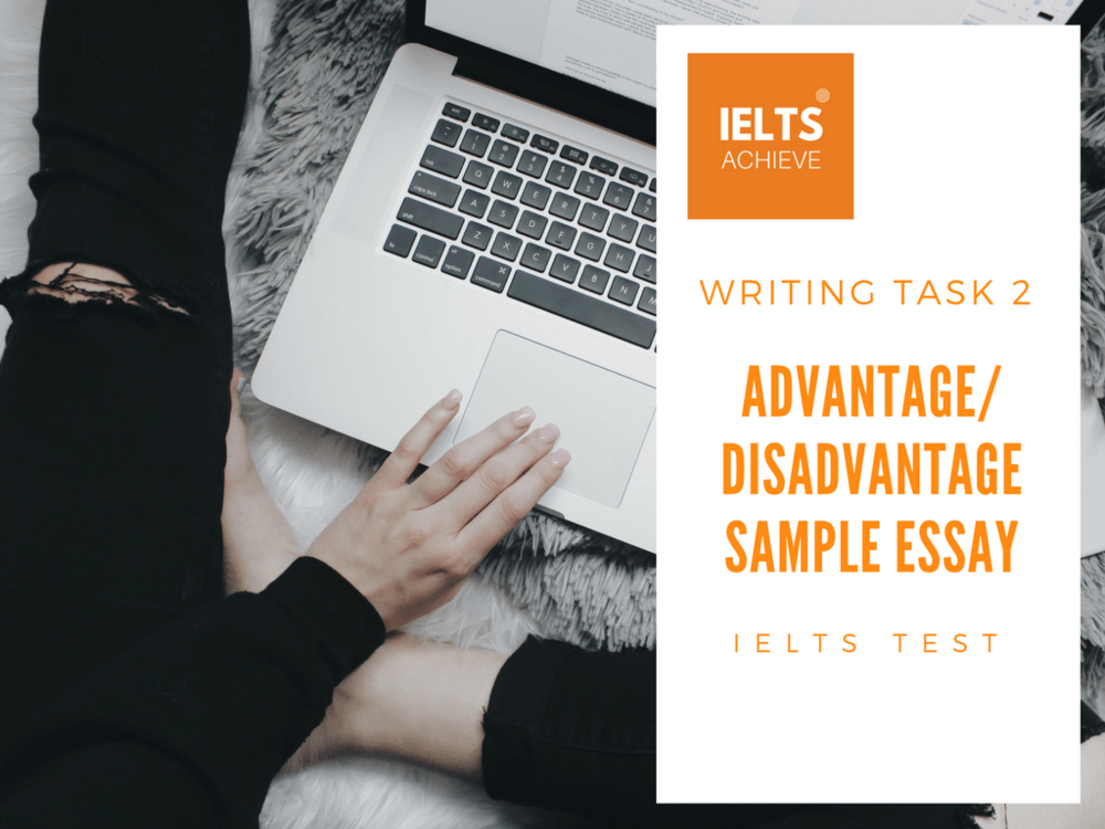 IELTS Wrriting task 2 Advantage Disadvantage Sample Essay