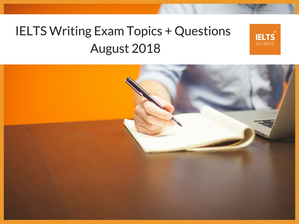 Recent IELTS Writing Exam Topics 2018