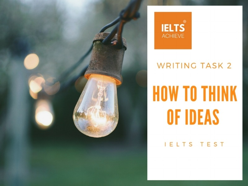 how to think of IELTS writing task 2 essay ideas